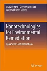 预订Nanotechnologies for Environmental Remediation: Applications and Implications