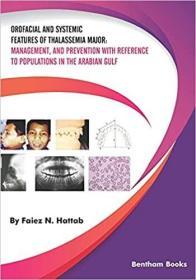 预订Orofacial and Systemic Features of Thalassemia Major: Management, and Prevention with Reference to Populations in the Arabian Gulf