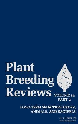 预订 高被引图书Plant Breeding Reviews, Part 2: Long-Term Selection: Crops, Animals, and Bacteria (Volume 24)
