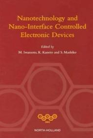 预订NANOTECHNOLOGY AND NANO-INTERFACE CONTROLLED ELECTRONIC DEVICES