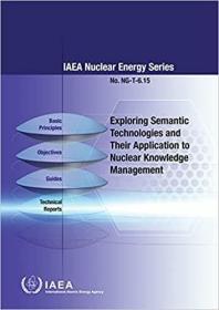 预订Exploring Semantic Technologies and Their Application to Nuclear Knowledge Management: IAEA Nuclear Energy Series No. Ng-T-6.15
