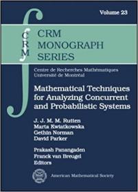 预订Mathematical Techniques for Analyzing Concurrent and Probabilistic Systems