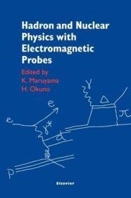 预订Hadron and Nuclear Physics with Electromagnetic Probes