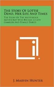 预订The Story of Lottie Deno, Her Life and Times: Th