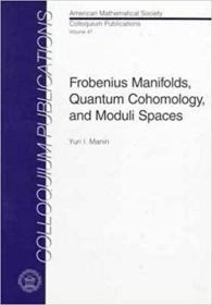 预订Frobenius Manifolds, Quantum Cohomology, and Moduli Spaces