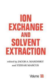 预订 高被引图书Ion Exchange and Solvent Extraction: A Series of Advances