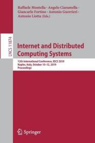 预订Internet and Distributed Computing Systems: 12th International Conference, Idcs 2019, Naples, Italy, October 10-12, 2019, Proceedings