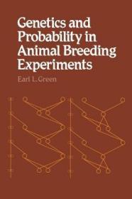 预订Genetics and Probability in Animal Breeding Experiments: A Primer and Reference Book on Probability, Segregation, Assortment, Linkage and Mating Syste