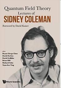 预订 Lectures of Sidney Coleman on Quantum Field The
