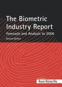 预订The Biometric Industry Report - Forecasts and Analysis to 2006