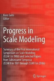 预订Progress in Scale Modeling: Summary of the First International Symposium on Scale Modeling (Issm I in 1988) and Selected Papers from Subsequent Sy