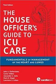 预订 House Officer's Guide to ICU Care: Fundamentals of Management of the Heart and Lungs