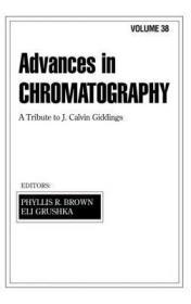 预订 高被引图书Advances in Chromatography: Volume 38