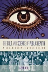 预订The Cult and Science of Public Health: A Sociological Investigation