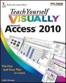 Teach Yourself Visually Access 2010  看图自学Access 2010