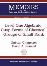 预订Level One Algebraic Cusp Forms of Classical Groups of Small Rank