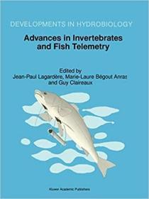 预订Advances in Invertebrates and Fish Telemetry: Proceedings of the Second Conference on Fish Telemetry in Europe, Held in La Rochelle, France, 5-9 April