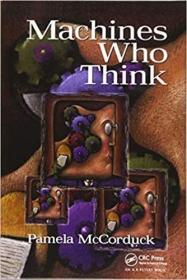 预订Machines Who Think: A Personal Inquiry Into the History and Prospects of Artificial Intelligence
