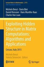 预订Exploiting Hidden Structure in Matrix Computations: Algorithms and Applications