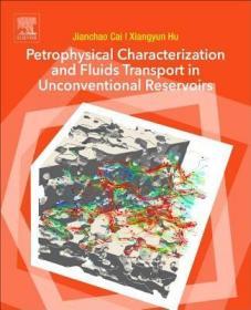 预订Petrophysical Characterization and Fluids Transport in Unconventional Reservoirs