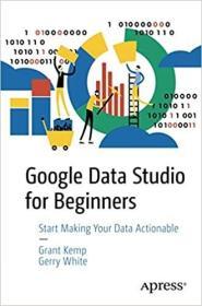 预订Google Data Studio Cookbook: Tools to Make Your Data Actionable