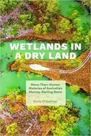 预订Wetlands in a Dry Land: More-Than-Human Histories of Australia's Murray-Darling Basin