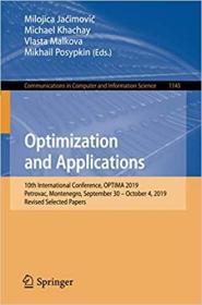 预订Optimization and Applications: 10th International Conference, Optima 2019, Petrovac, Montenegro, September 30 - October 4, 2019, Revised Selected Pap