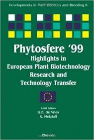 预订Phytosfere'99 - Highlights in European Plant Biotechnology Research and Technology Transfer
