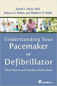 预订 Understanding Your Pacemaker or Defibrillator : What Patients and Families Need to Know