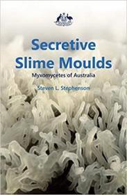 预订Secretive Slime Moulds: Myxomycetes of Australia