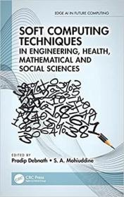 预订Soft Computing Techniques in Engineering, Health, Mathematical and Social Sciences