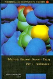 预订Relativistic Electronic Structure Theory - Fundamentals