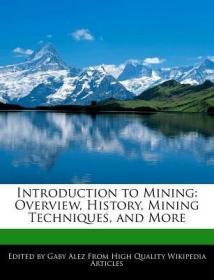 预订Introduction to Mining: Overview, History, Mining Techniques, and More