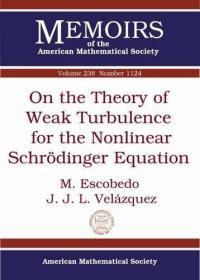 预订On the Theory of Weak Turbulence for the Nonlinear Schrodinger Equation