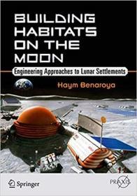 预订Building Habitats on the Moon: Engineering Approaches to Lunar Settlements