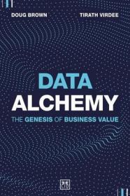 预订Data Alchemy: The Genesis of Business Value