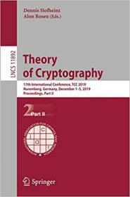 预订Theory of Cryptography: 17th International Conference, Tcc 2019, Nuremberg, Germany, December 1-5, 2019, Proceedings, Part II