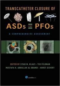 预订 Transcatheter Closure of ASDs and PFOs : A Comprehensive Assessment
