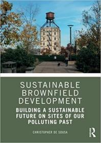 预订Sustainable Brownfield Development: Building a Sustainable Future on Sites of our Polluting Past