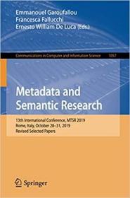 预订Metadata and Semantic Research: 13th International Conference, Mtsr 2019, Rome, Italy, October 28-31, 2019, Revised Selected Papers