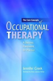 预订The Core Concepts of Occupational Therapy: A Dynamic Framework for Practice