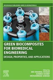 预订Green Biocomposites for Biomedical Engineering: Design, Properties, and Applications