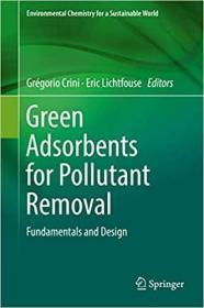 预订Green Adsorbents for Pollutant Removal: Fundamentals and Design
