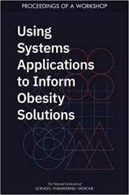 预订Using Systems Applications to Inform Obesity Solutions: Proceedings of a Workshop