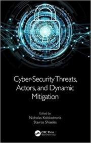 预订Cyber-Security Threats, Actors, and Dynamic Mitigation