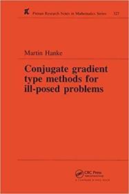 预订Conjugate Gradient Type Methods for Ill-Posed Problems