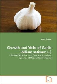 预订 Growth and Yield of Garlic (Allium Sativum L.)