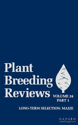预订 高被引图书Plant Breeding Reviews, Part 1: Long-Term Selection: Maize (Volume 24)