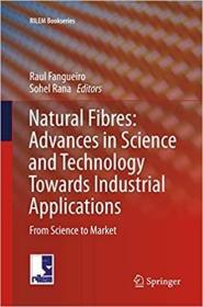 预订Natural Fibres: Advances in Science and Technology Towards Industrial Applications: From Science to Market