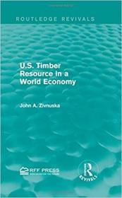 预订U.S. Timber Resource in a World Economy (Routledge Revivals)
